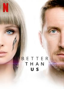 Better Than Us Luchshe chem lyudi Netflix