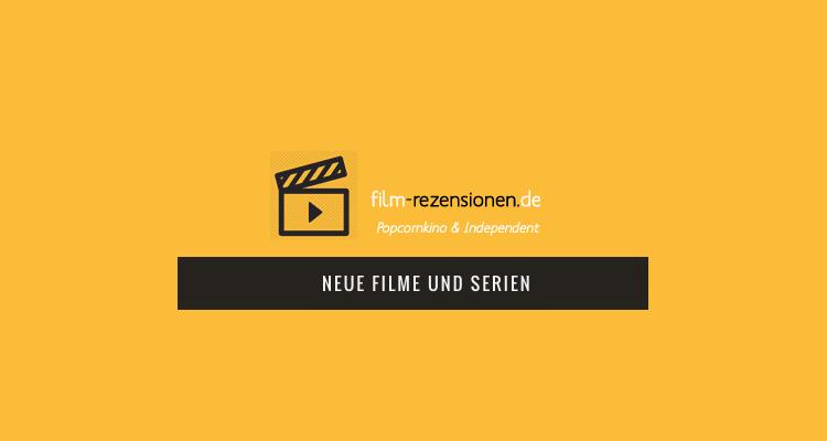 filmrezensionen-neue-filme-und-serien