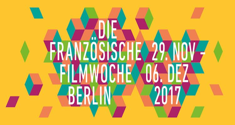 Franzoesische Filmwoche Berlin 2017