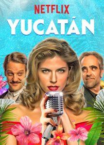 Yucatan Netflix