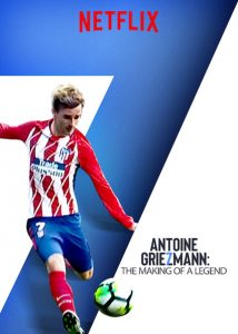 Antoine Griezmann The Making of a Legend Netflix