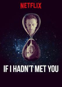 Haette ich dich nicht getroffen If I hadnt met you Netflix