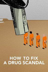 Anleitung für einen Drogenskandal How to Fix a Drug Scandal Netflix