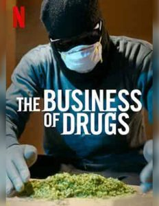 Das Geschäft mit den Drogen The Business of Drugs Netflix