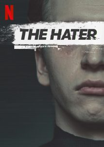 The Hater The Hater Netflix