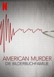 American Murder Die Bilderbuchfamilie The Family Next Door Netflix