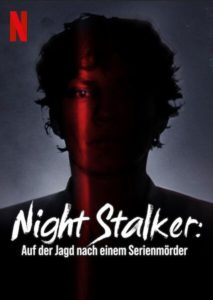 Night Stalker: Auf der Jagd nach einem Serienmörder The Hunt for a Serial Killer Netflix
