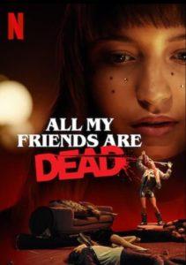 Meine Freunde sind alle tot Wszyscy moi przyjaciele nie zyja All My Friends Are Dead Netflix